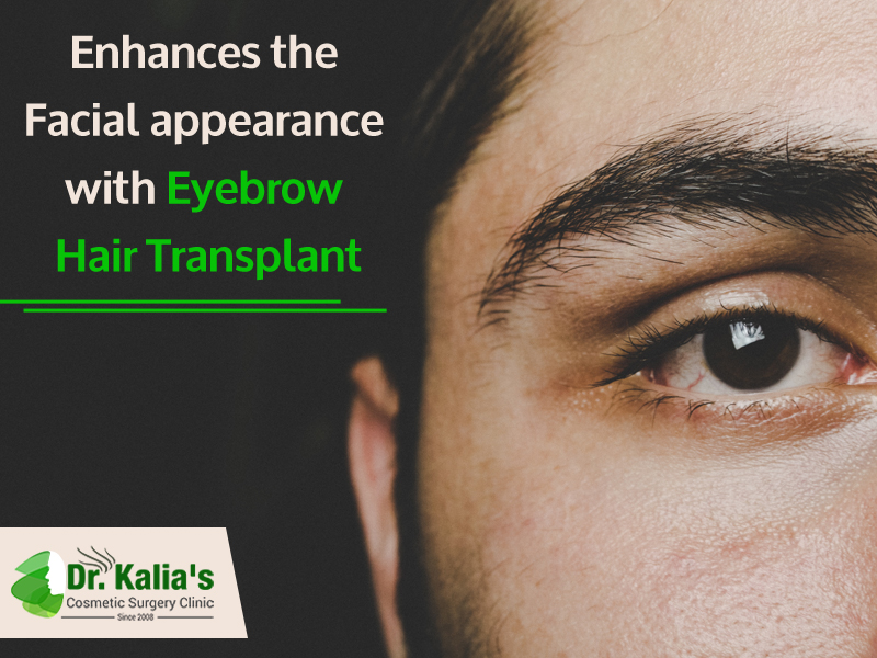 Regain Your Natural Facial Appearance With Eyebrow Hair Transplant
